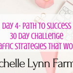30 Day Challenge Traffic Strategies That Work Day 4 Path To Success
