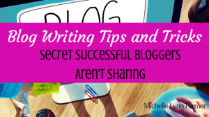 Blog Writing Tips And Tricks Biggest Secret Successful Bloggers Aren't Sharing