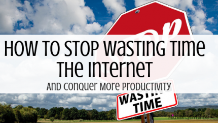 How To Stop Wasting Time On The Internet And Conquer More Productivity (1)