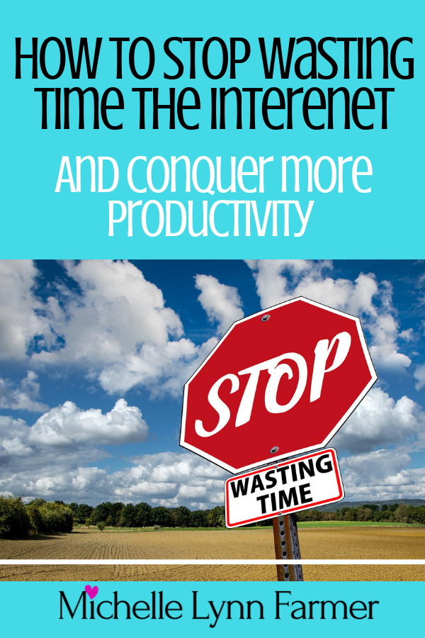 How To Stop Wasting Time On The Internet And Conquer More Productivity