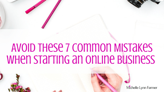 How To Avoid 7 Common Mistakes When Starting an Online Business at Home-min